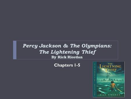 Percy Jackson & The Olympians: The Lightening Thief By Rick Riordan Chapters 1-5.