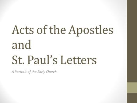 Acts of the Apostles and St. Paul's Letters A Portrait of the Early Church.