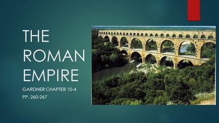 THE ROMAN EMPIRE GARDNER CHAPTER 10-4 PP. 260-267.