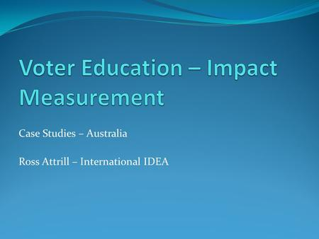 Case Studies – Australia Ross Attrill – International IDEA.