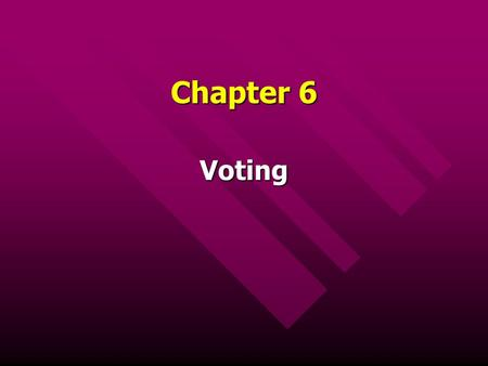 Chapter 6 Voting.