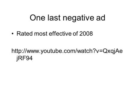 One last negative ad Rated most effective of 2008  jRF94.