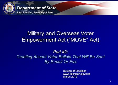 "Military and Overseas Voter Empowerment Act (""MOVE"" Act) Part #2: Creating Absent Voter Ballots That Will Be Sent By E-mail Or Fax Bureau of Elections."
