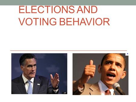 ELECTIONS AND VOTING BEHAVIOR Chapter 10. American Election Process: Three Types of Elections Primary Elections- voters select party nominees General.