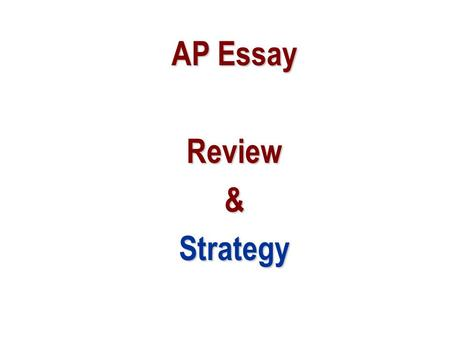 AP Essay Review & Strategy