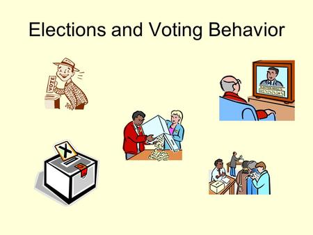 Elections and Voting Behavior. How American Elections Work Three types of elections: –Select party nominees (primary elections) –Select officeholders.