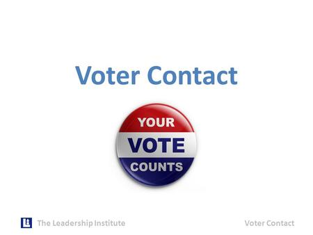 Voter Contact The Leadership InstituteVoter Contact.