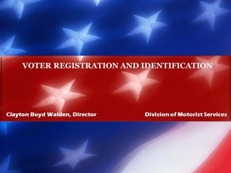 VOTER REGISTRATION AND IDENTIFICATION