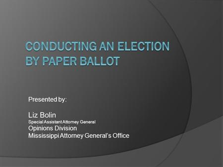 Conducting an Election by Paper Ballot