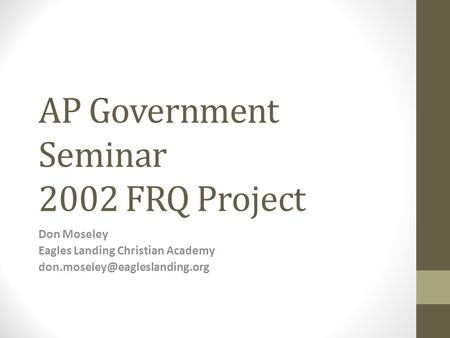 AP Government Seminar 2002 FRQ Project Don Moseley Eagles Landing Christian Academy