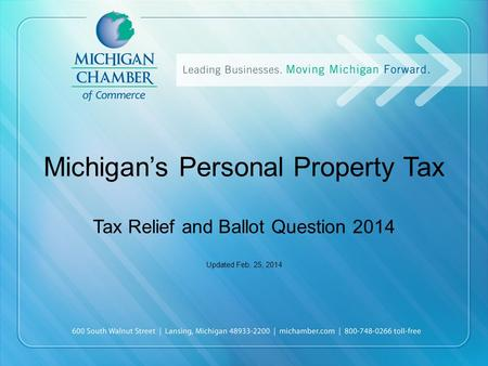 Michigan's Personal Property Tax Tax Relief and Ballot Question 2014 Updated Feb. 25, 2014.