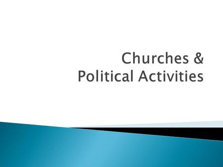 " Voter Registration Drives  ""Churches can conduct non-partisan voter registration drives.""  Churches have tremendous freedom to register their members."