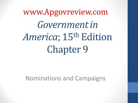 Government in America; 15th Edition Chapter 9