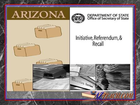 INITIATIVES, REFERENDA AND RECALLS This PowerPoint Covers: Initiatives Oh My! Recalls Referenda Clean Elections.