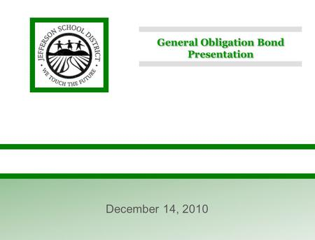 General Obligation Bond Presentation December 14, 2010.