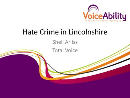 Hate Crime in Lincolnshire Shell Arliss Total Voice.
