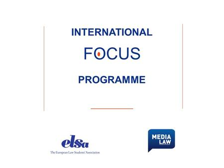 INTERNATIONAL FOCUS PROGRAMME. International Focus Programme: Media Law The International Focus Programme (IFP) A focus on an internationally relevant.
