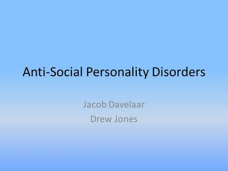 an overview of the anti social personality disorder in the human according to the psychological rese Method the literature on personality disorder is assessed in of personal and social contact with the psychological literature on personality.