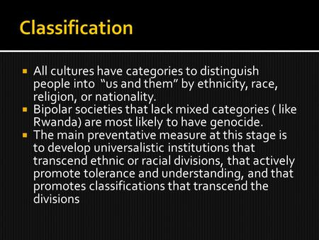 " All cultures have categories to distinguish people into ""us and them"" by ethnicity, race, religion, or nationality.  Bipolar societies that lack mixed."