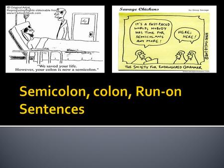 Semicolon, colon, Run-on Sentences