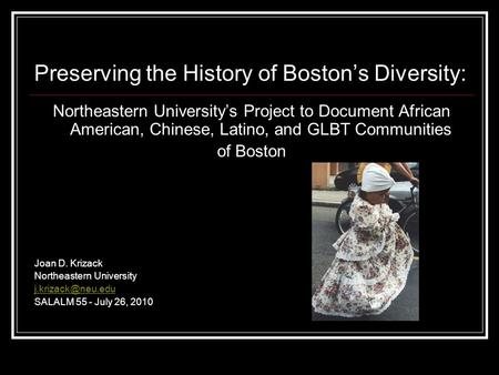 Preserving the History of Boston's Diversity: Northeastern University's Project to Document African American, Chinese, Latino, and GLBT Communities of.