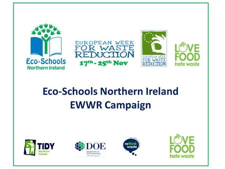 Eco-Schools Northern Ireland EWWR Campaign. Food for thought… everyone stand up ! You're at school – your packed lunch has been made, sit down if you.
