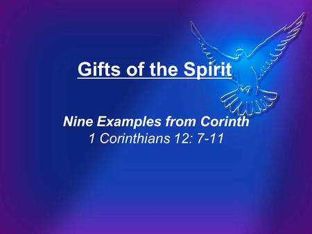 Nine Examples from Corinth 1 Corinthians 12: 7-11