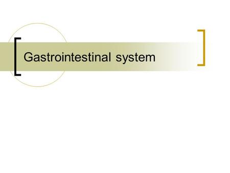 Gastrointestinal system. The mouth Teeth (caries) Action of Streptococci on dietary sugars Leads to pulpitis and abscess.