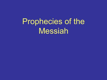 Prophecies of the Messiah. You diligently study the Scriptures becauseyou think that by them you possess eternal life. These are the Scriptures that testify.