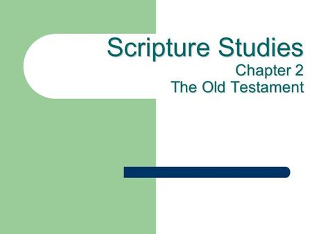 Scripture Studies Chapter 2 The Old Testament. The Old Testament Read: Matthew 5:17-48 Romans 3:1-4:12.