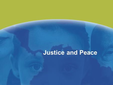 Justice and Peace. Chapter 1 God's Love Foundation of Justice.