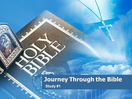 Journey Through the Bible Study #1. Introduction  As any manual, you need to: –Read it carefully –Understand it –Don't turn from it –Memorize it –Meditate.