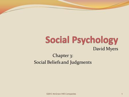 David Myers Chapter 3: Social Beliefs and Judgments