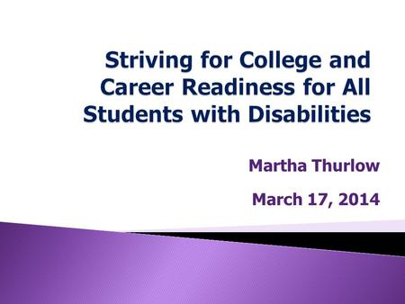 Martha Thurlow March 17, 2014.  Background  New Assessments  Smarter Balanced Approach for Students with Disabilities  What Needs to Happen to Instruction.