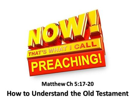 Matthew Ch 5:17-20 How to Understand the Old Testament.