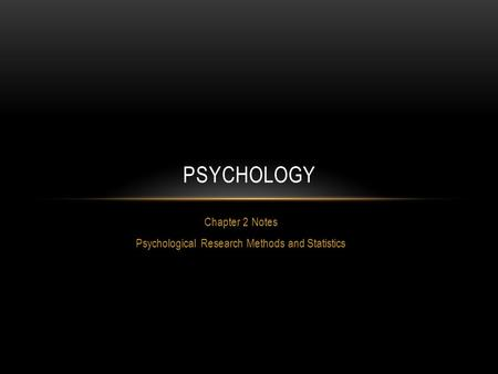 Chapter 2 Notes Psychological Research Methods and Statistics