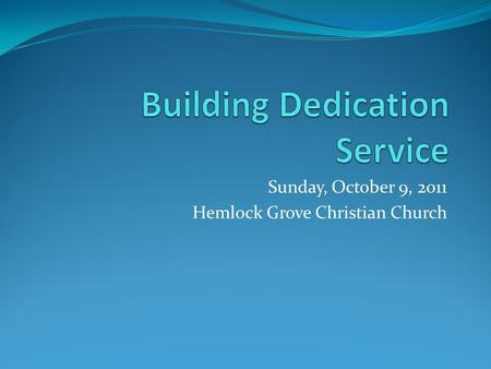Sunday, October 9, 2011 Hemlock Grove Christian Church.
