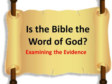 Is the Bible the Word of God? Examining the Evidence.