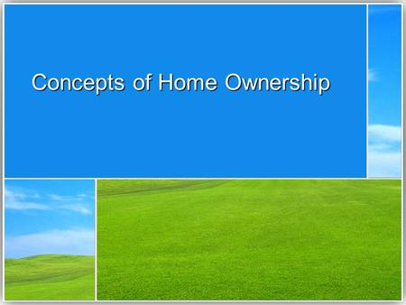 Concepts of Home Ownership. Types of Housing Apartments Apartments Condominiums Condominiums Cooperative Cooperative PUD's – Planned Unit Developments.