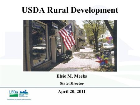 USDA Rural Development Elsie M. Meeks State Director April 20, 2011.