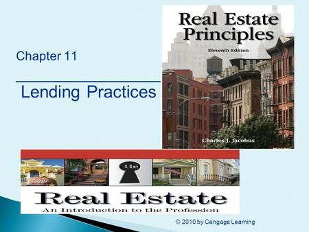 Chapter 11 ________________ Lending Practices © 2010 by Cengage Learning.