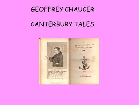 GEOFFREY CHAUCER CANTERBURY TALES. OLD SAYING: IN SPRING, A YOUNG MAN ' S FANCY TURNS TO THOUGHTS OF LOVE Explain what it means using your own words.
