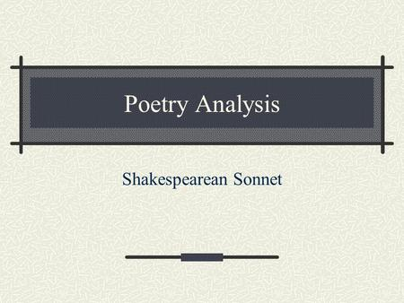 Poetry Analysis Shakespearean Sonnet.
