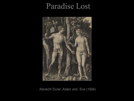 Paradise Lost Albrecht Durer, Adam and Eve (1504).