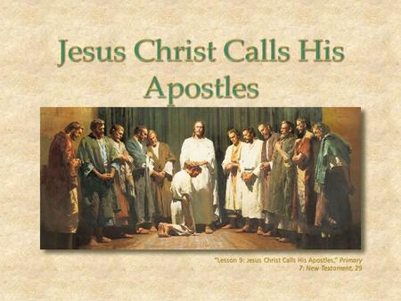 Jesus Christ Calls His Apostles