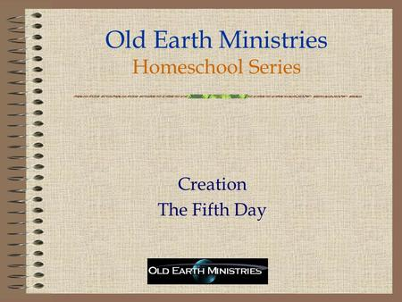 Old Earth Ministries Homeschool Series Creation The Fifth Day.