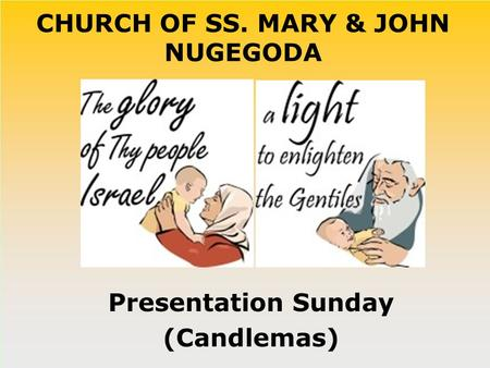CHURCH OF SS. MARY & JOHN NUGEGODA Presentation Sunday (Candlemas)