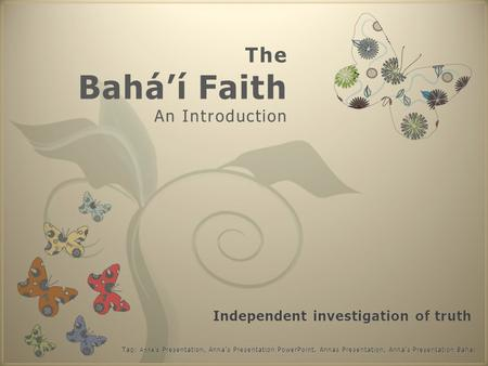 7 The Bahá'í Faith An Introduction. The Bahá'í Faith.