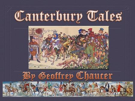 Canterbury Tales By Geoffrey Chaucer.