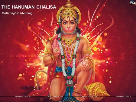 THE HANUMAN CHALISA With English Meaning.